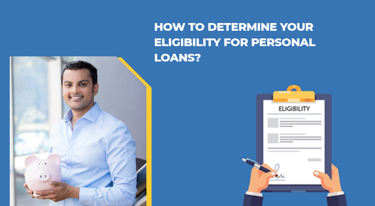How to Determine Your Eligibility for Personal Loans?